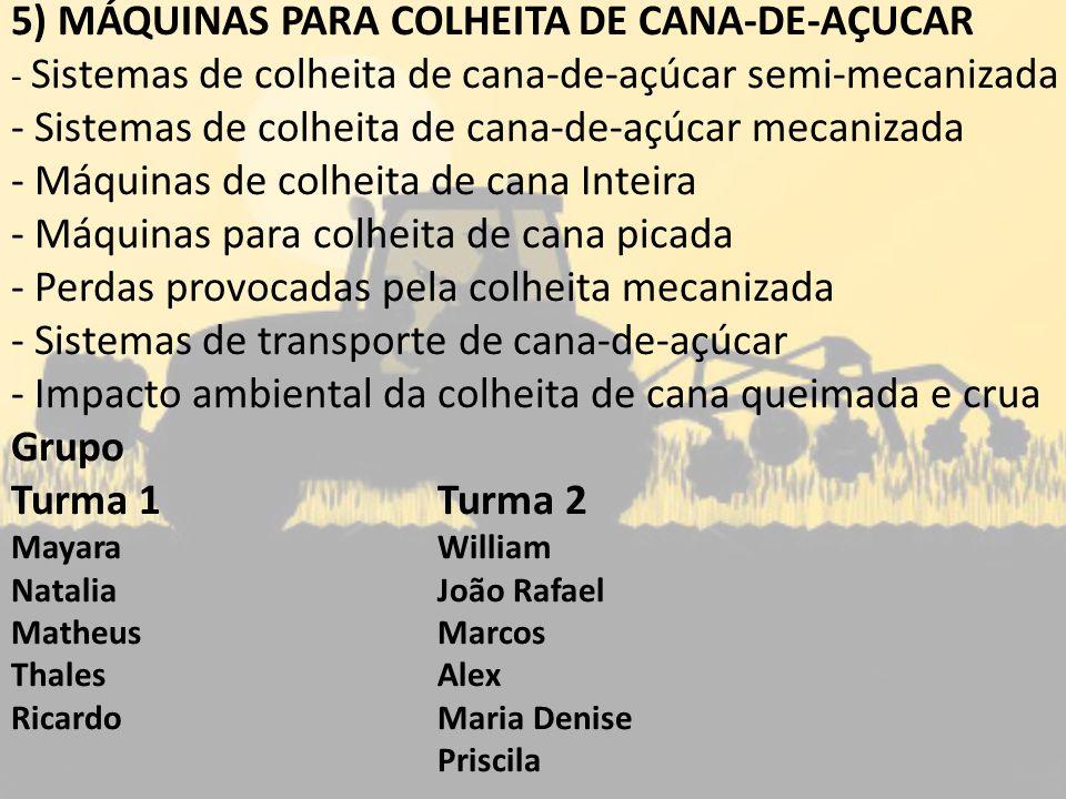 5) MÁQUINAS PARA COLHEITA DE CANA-DE-AÇUCAR