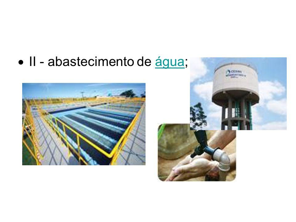 II - abastecimento de água;