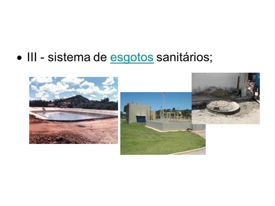 III - sistema de esgotos sanitários;