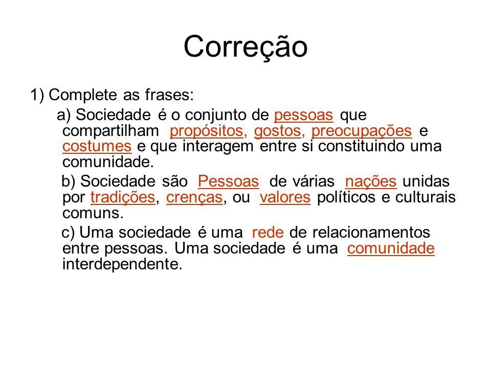 Correção 1) Complete as frases:
