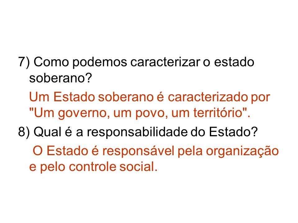7) Como podemos caracterizar o estado soberano