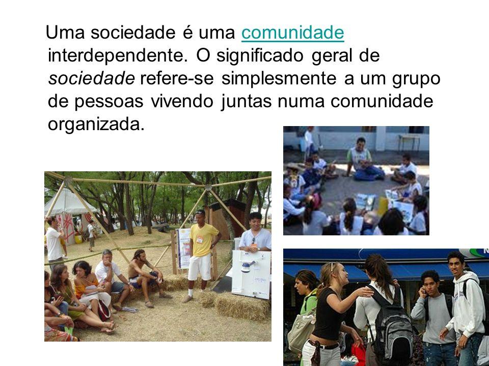 Uma sociedade é uma comunidade interdependente