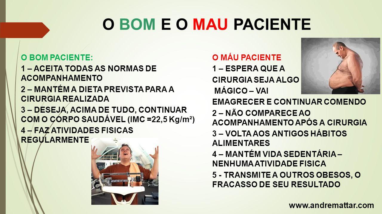 O BOM E O MAU PACIENTE O BOM PACIENTE: