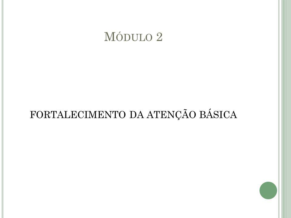 FORTALECIMENTO DA ATENÇÃO BÁSICA