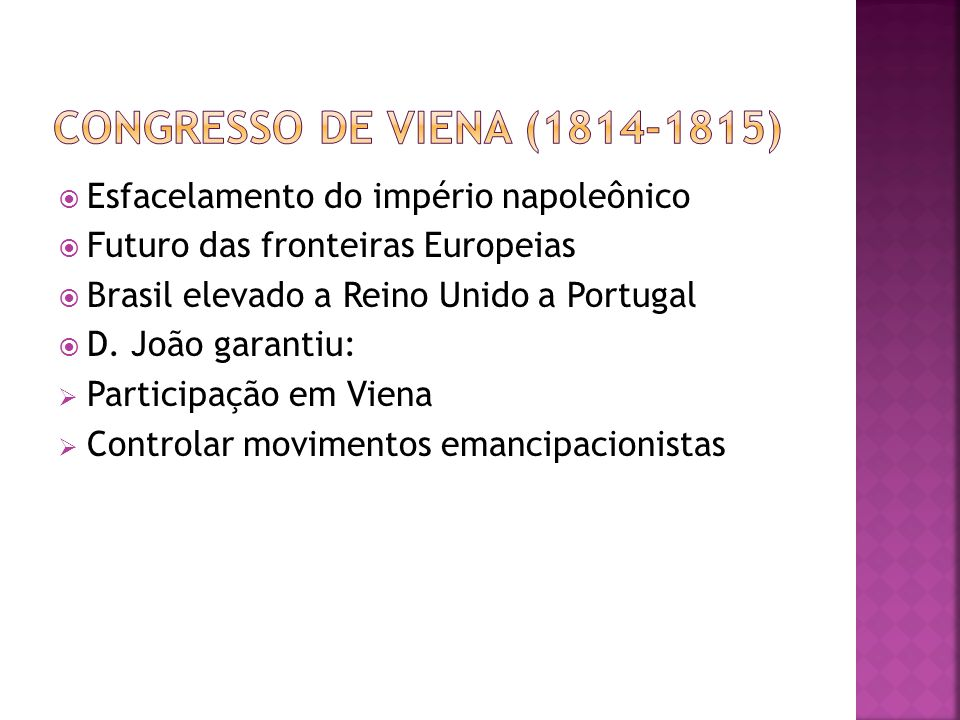 Congresso de Viena (1814-1815) Esfacelamento do império napoleônico