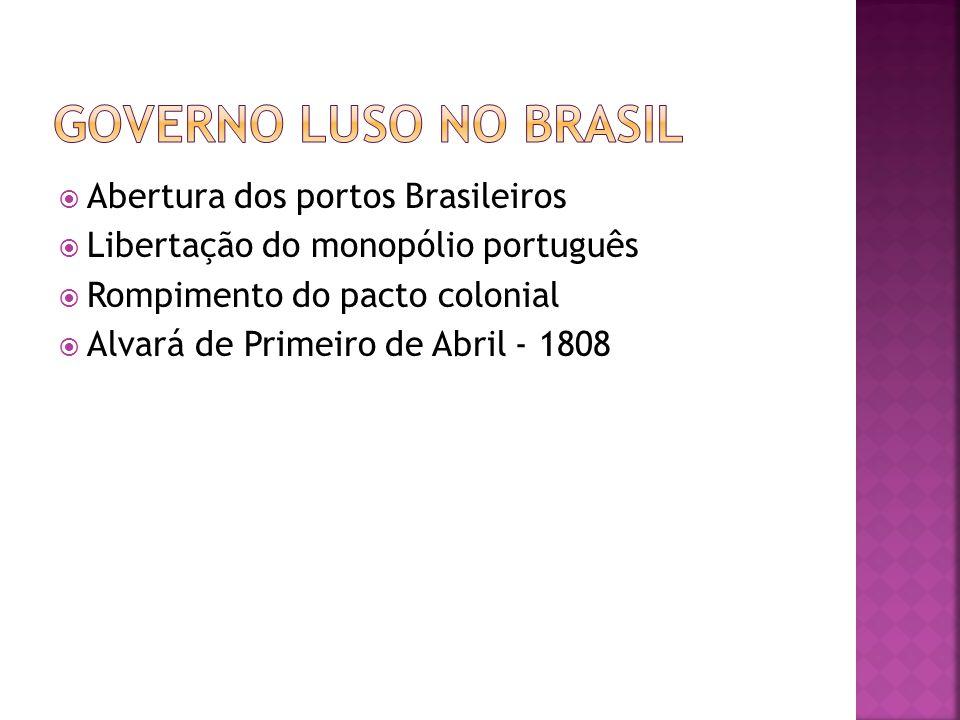 Governo Luso no Brasil Abertura dos portos Brasileiros
