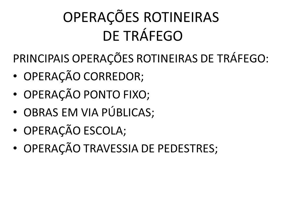 OPERAÇÕES ROTINEIRAS DE TRÁFEGO