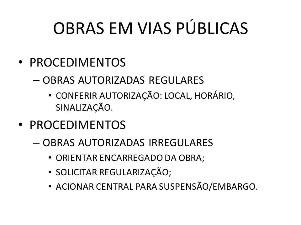 OBRAS EM VIAS PÚBLICAS PROCEDIMENTOS OBRAS AUTORIZADAS REGULARES
