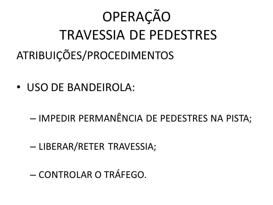 OPERAÇÃO TRAVESSIA DE PEDESTRES