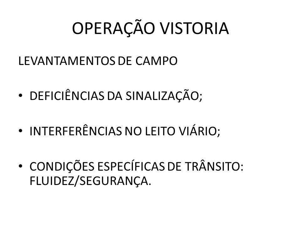 OPERAÇÃO VISTORIA LEVANTAMENTOS DE CAMPO DEFICIÊNCIAS DA SINALIZAÇÃO;