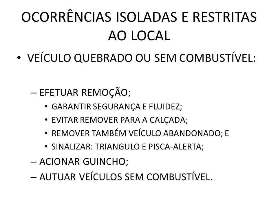 OCORRÊNCIAS ISOLADAS E RESTRITAS AO LOCAL
