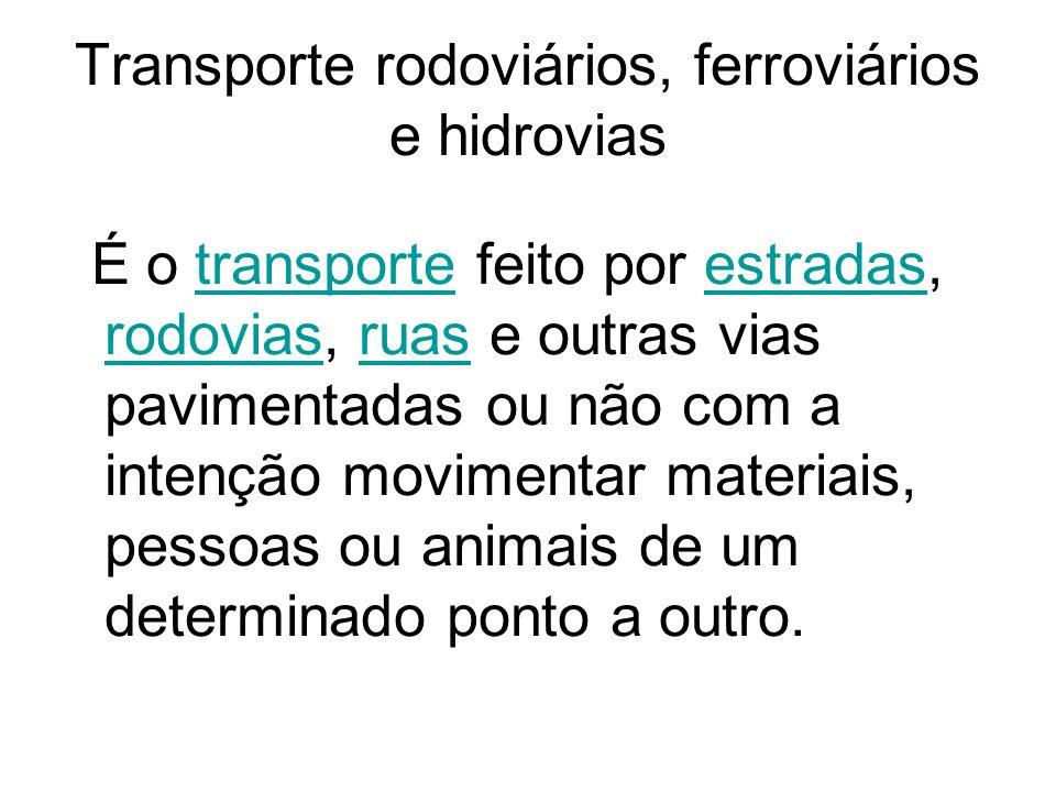 Transporte rodoviários, ferroviários e hidrovias