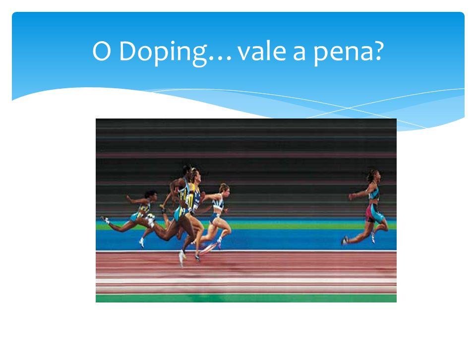 O Doping…vale a pena
