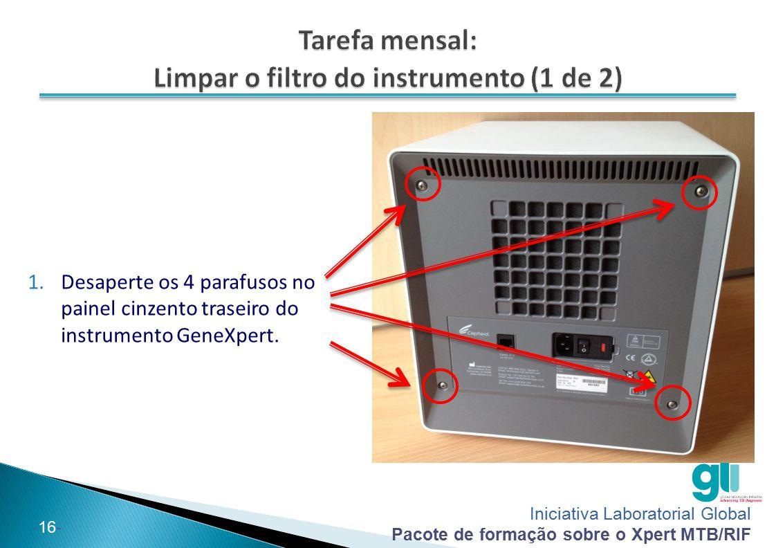 Tarefa mensal: Limpar o filtro do instrumento (1 de 2)