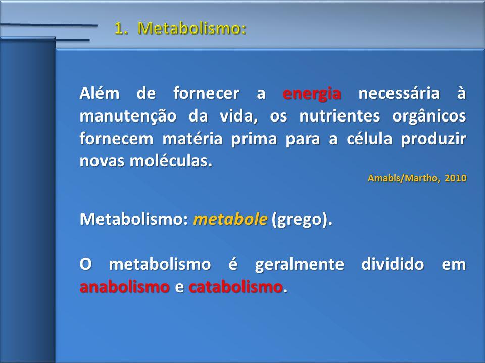 Metabolismo: metabole (grego).
