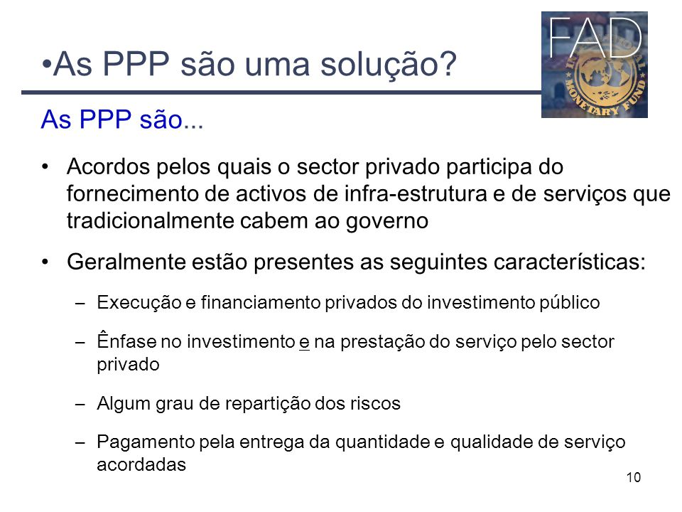 As PPP são uma solução As PPP são...