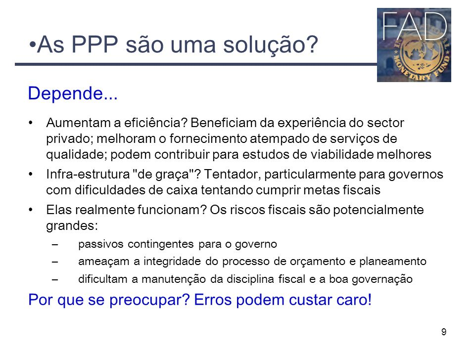 As PPP são uma solução Depende...