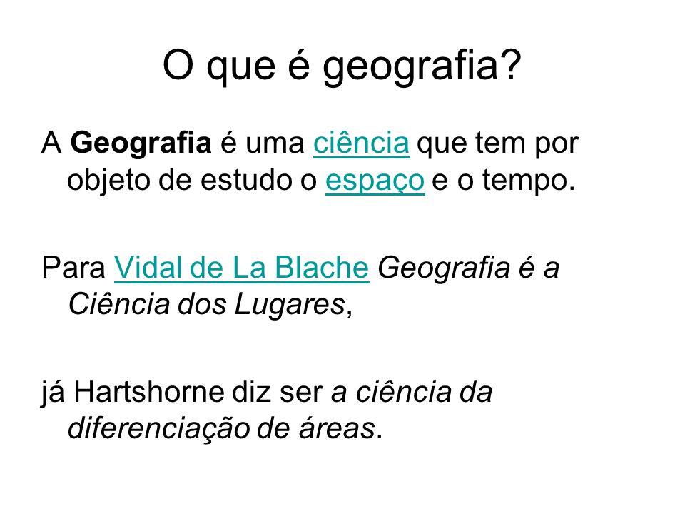 O que é geografia A Geografia é uma ciência que tem por objeto de estudo o espaço e o tempo.