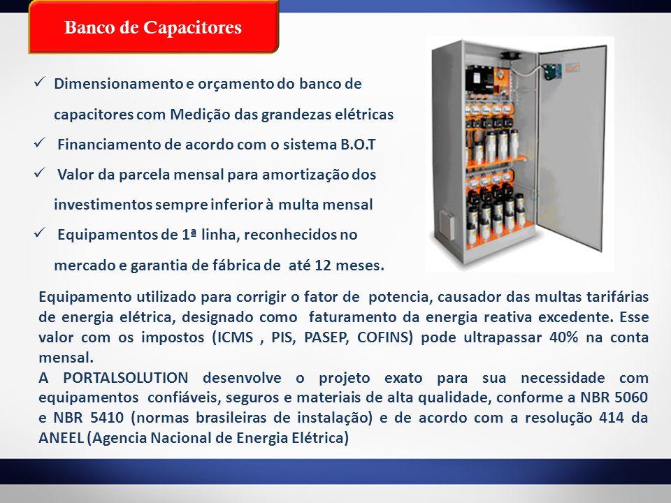Banco de Capacitores Dimensionamento e orçamento do banco de capacitores com Medição das grandezas elétricas.