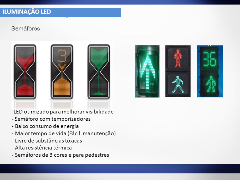 ILUMINAÇÃO LED ILUMINAÇÃO LED Semáforos