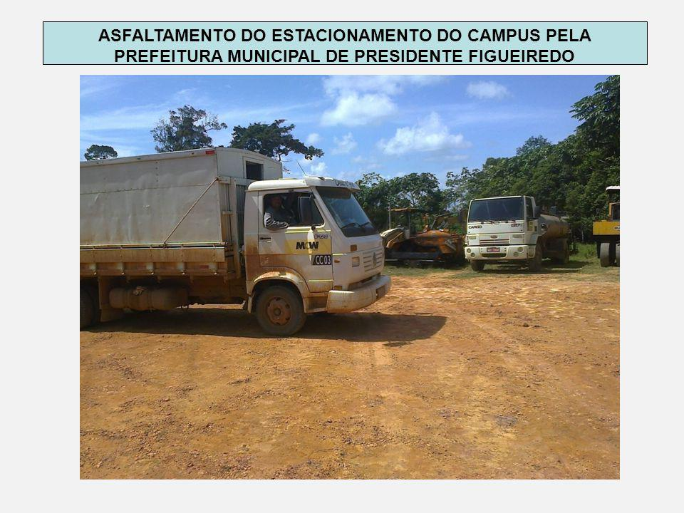 ASFALTAMENTO DO ESTACIONAMENTO DO CAMPUS PELA PREFEITURA MUNICIPAL DE PRESIDENTE FIGUEIREDO