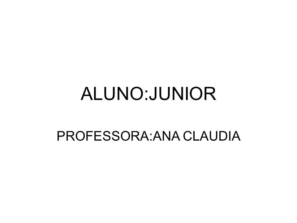 PROFESSORA:ANA CLAUDIA