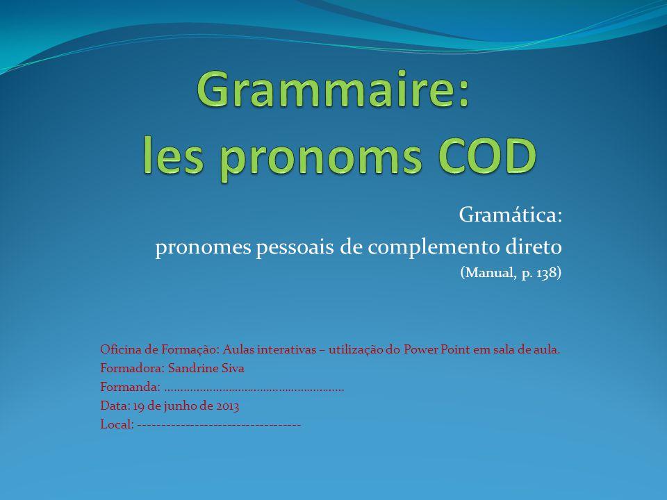 Grammaire: les pronoms COD