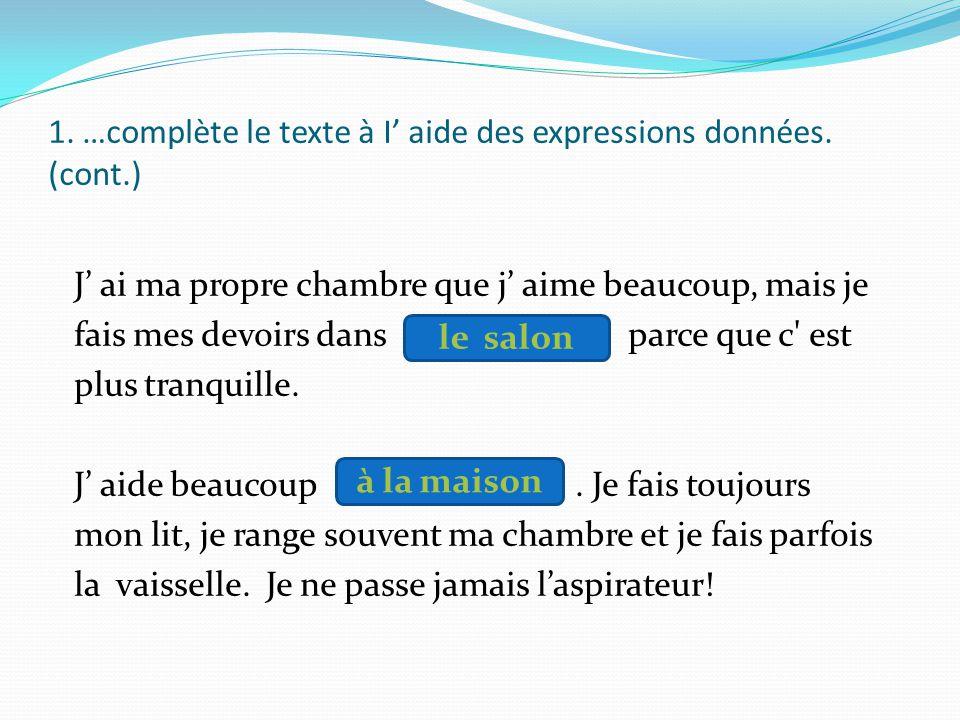1. …complète le texte à I' aide des expressions données. (cont.)