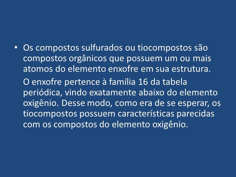 Os compostos sulfurados ou tiocompostos são compostos orgânicos que possuem um ou mais atomos do elemento enxofre em sua estrutura.