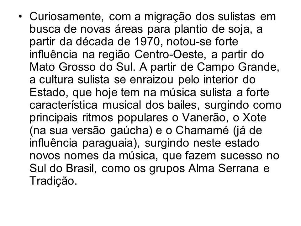 Curiosamente, com a migração dos sulistas em busca de novas áreas para plantio de soja, a partir da década de 1970, notou-se forte influência na região Centro-Oeste, a partir do Mato Grosso do Sul.
