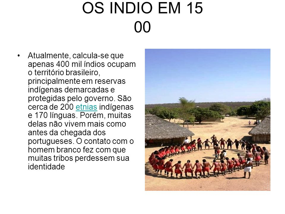 OS INDIO EM 15 00