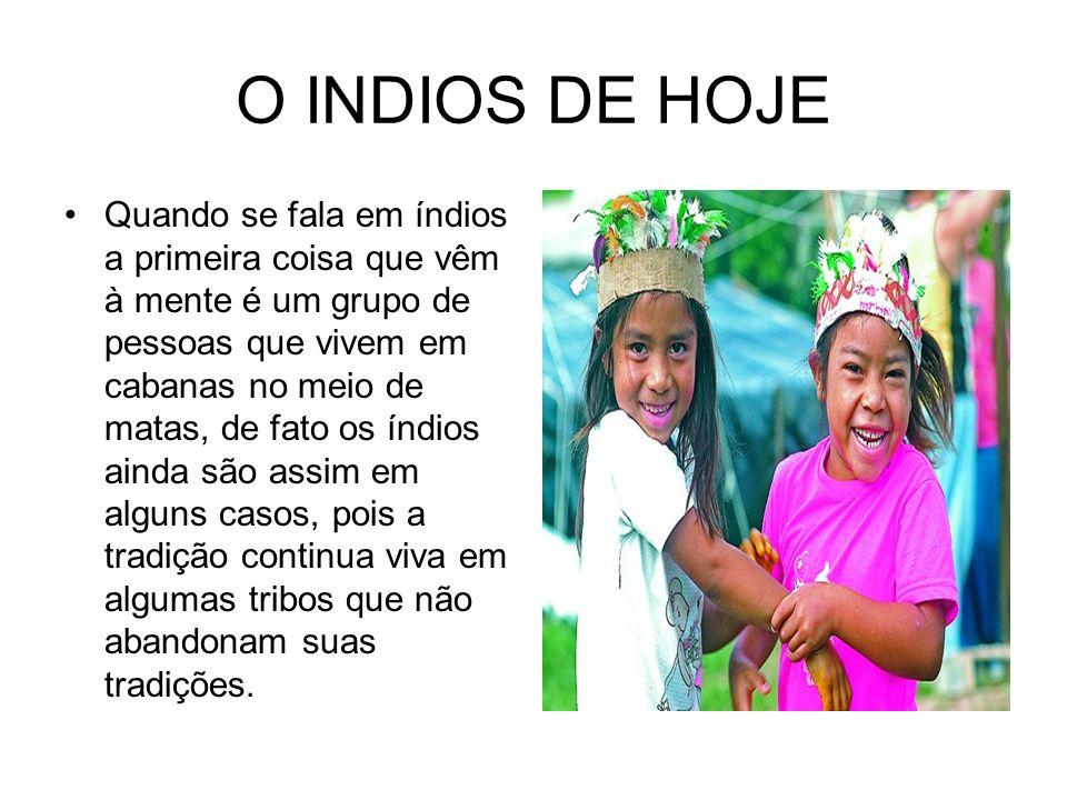O INDIOS DE HOJE
