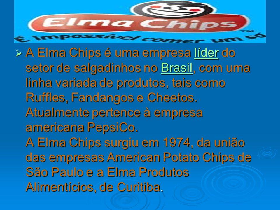 A Elma Chips é uma empresa líder do setor de salgadinhos no Brasil, com uma linha variada de produtos, tais como Ruffles, Fandangos e Cheetos.