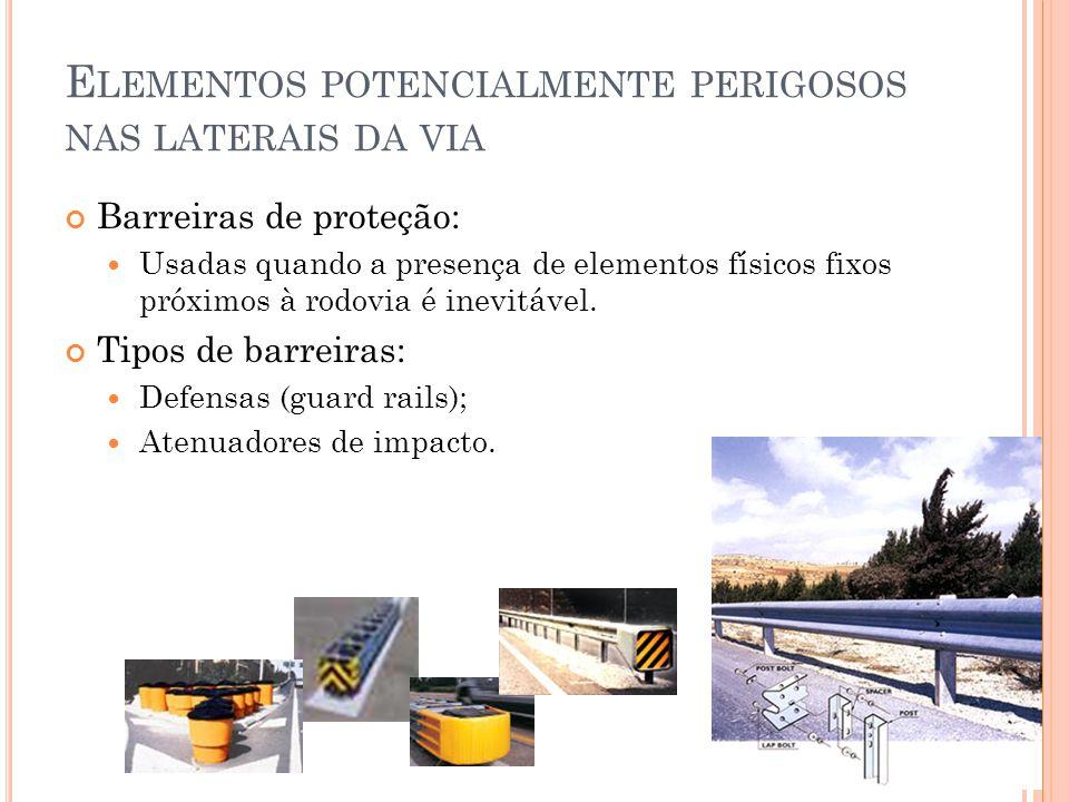 Elementos potencialmente perigosos nas laterais da via