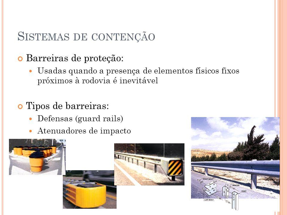 Sistemas de contenção Barreiras de proteção: Tipos de barreiras:
