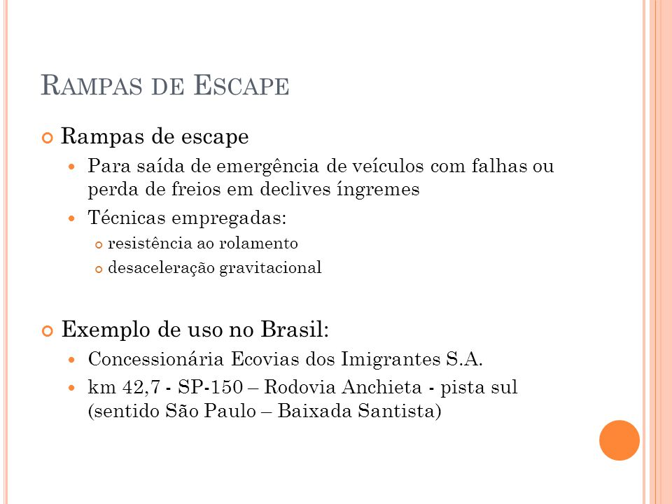Rampas de Escape Rampas de escape Exemplo de uso no Brasil: