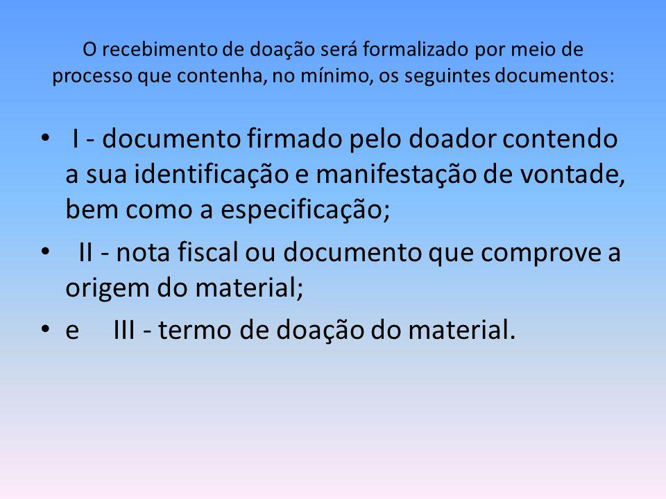 II - nota fiscal ou documento que comprove a origem do material;