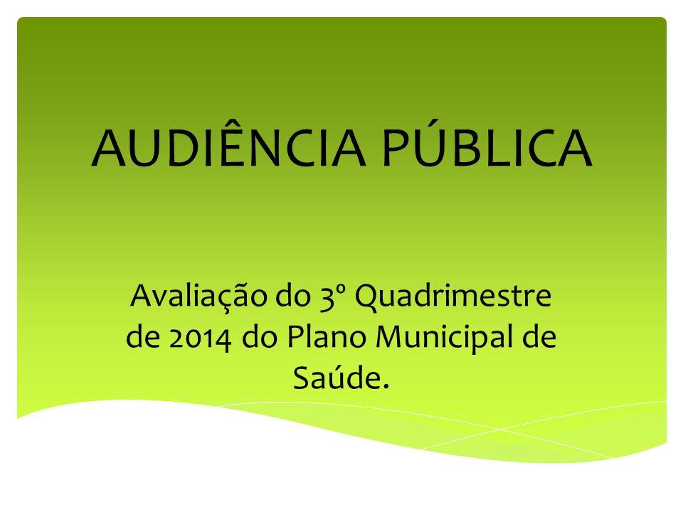 Avaliação do 3º Quadrimestre de 2014 do Plano Municipal de Saúde.