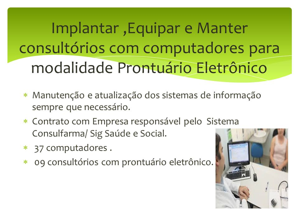 Implantar ,Equipar e Manter consultórios com computadores para modalidade Prontuário Eletrônico