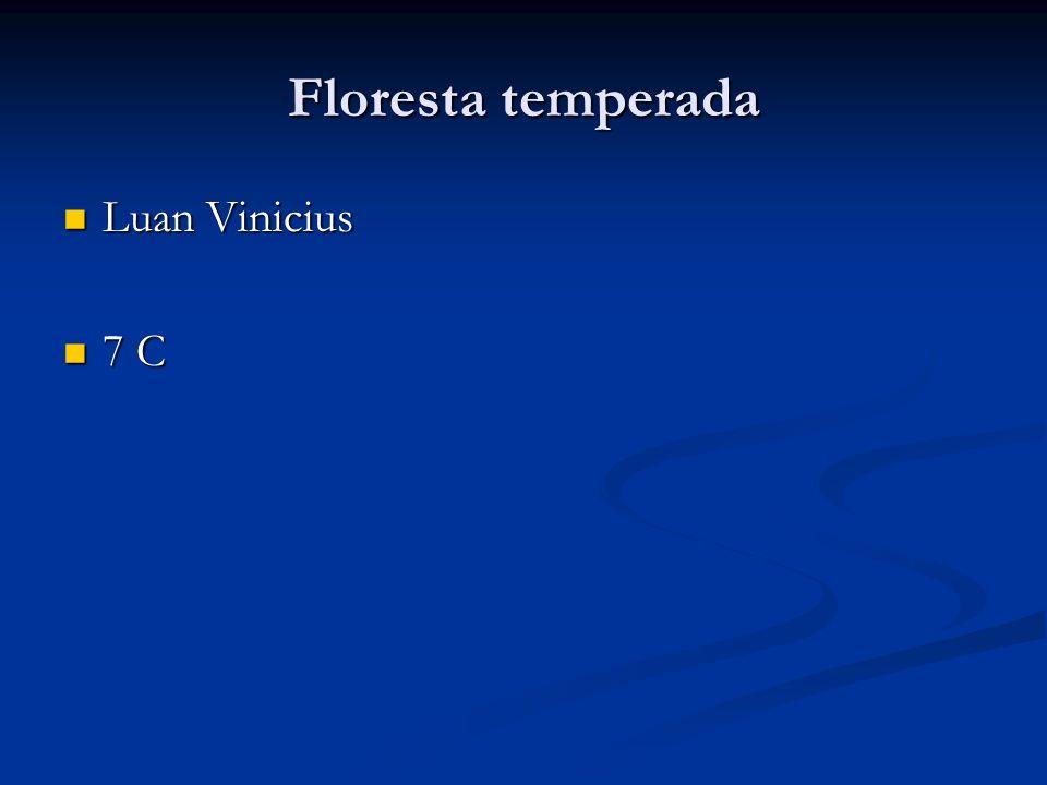 Floresta temperada Luan Vinicius 7 C
