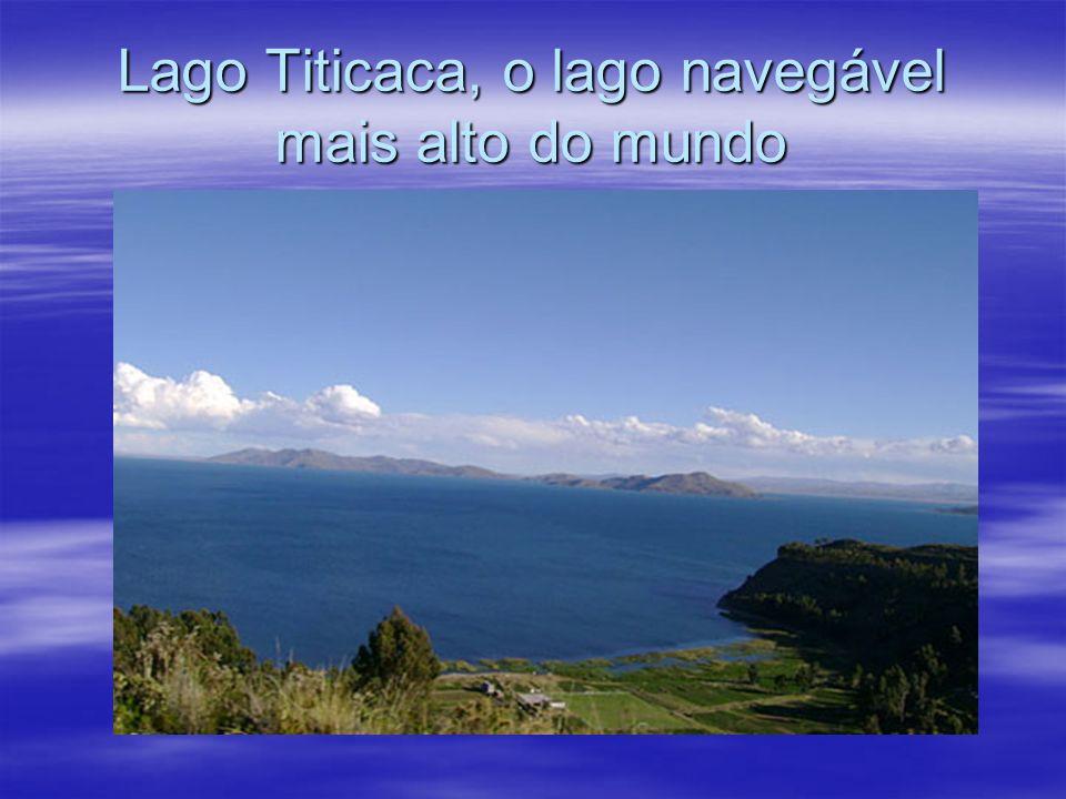 Lago Titicaca, o lago navegável mais alto do mundo