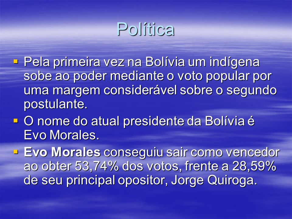 Política Pela primeira vez na Bolívia um indígena sobe ao poder mediante o voto popular por uma margem considerável sobre o segundo postulante.