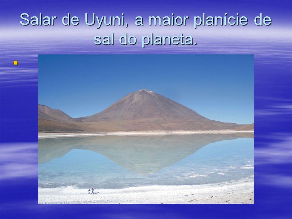 Salar de Uyuni, a maior planície de sal do planeta.