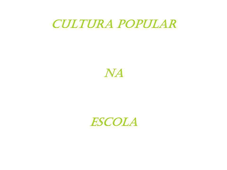 Cultura popular Na escola