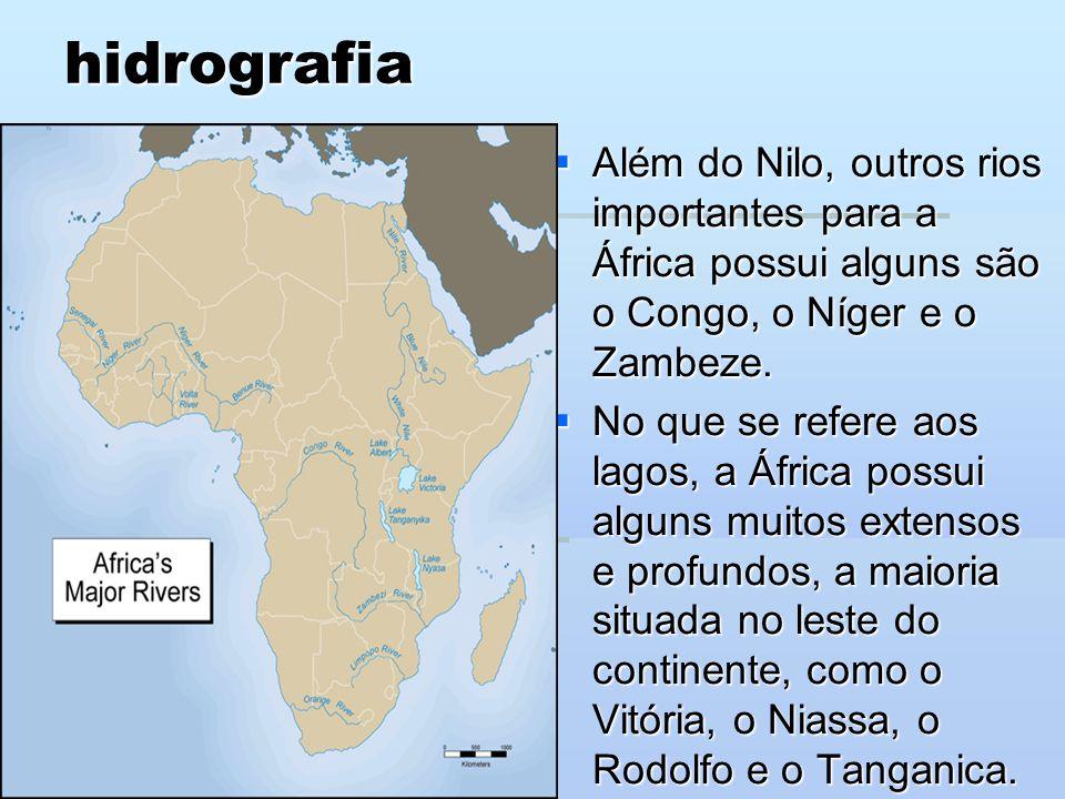 hidrografia Além do Nilo, outros rios importantes para a África possui alguns são o Congo, o Níger e o Zambeze.