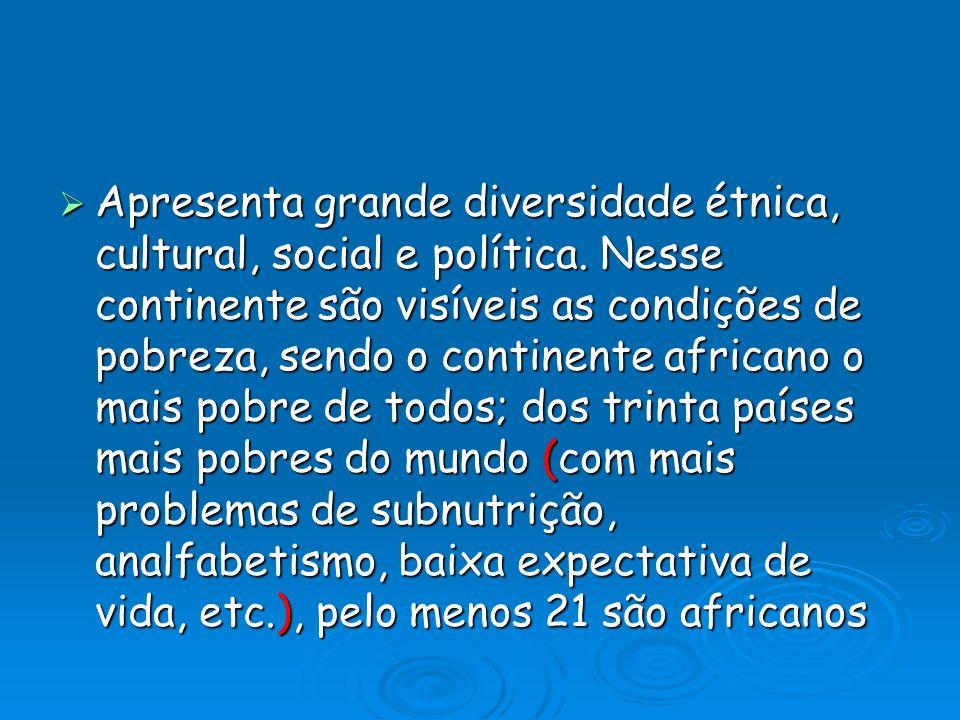 Apresenta grande diversidade étnica, cultural, social e política