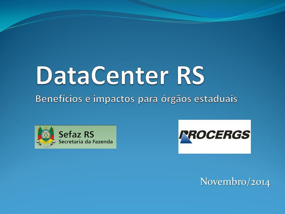 DataCenter RS Benefícios e impactos para órgãos estaduais