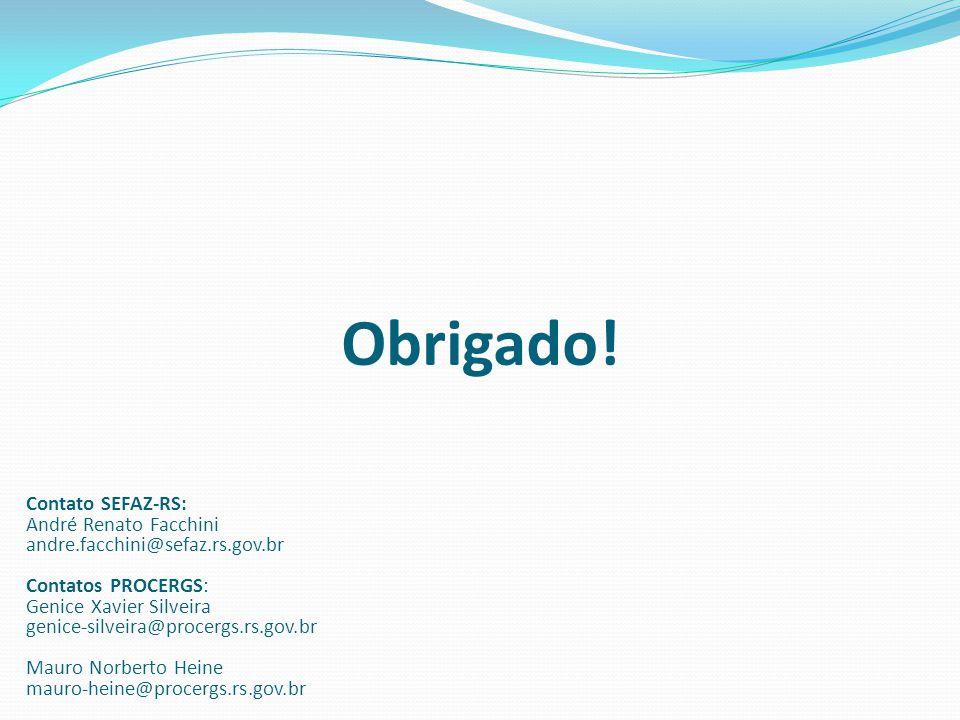 Obrigado! Contato SEFAZ-RS: André Renato Facchini