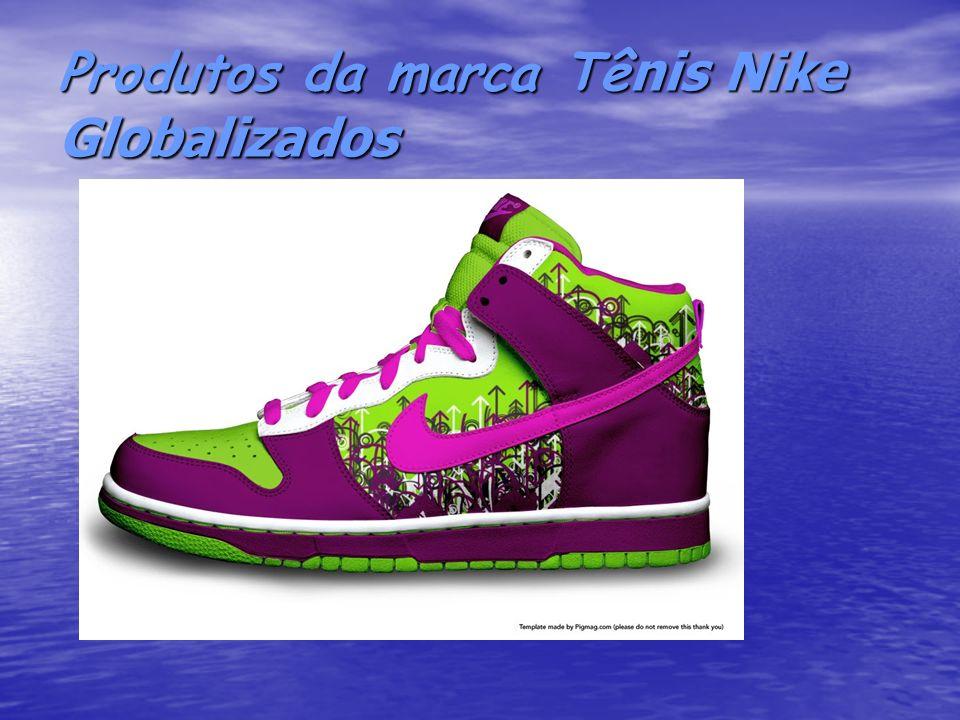 Produtos da marca Tênis Nike Globalizados