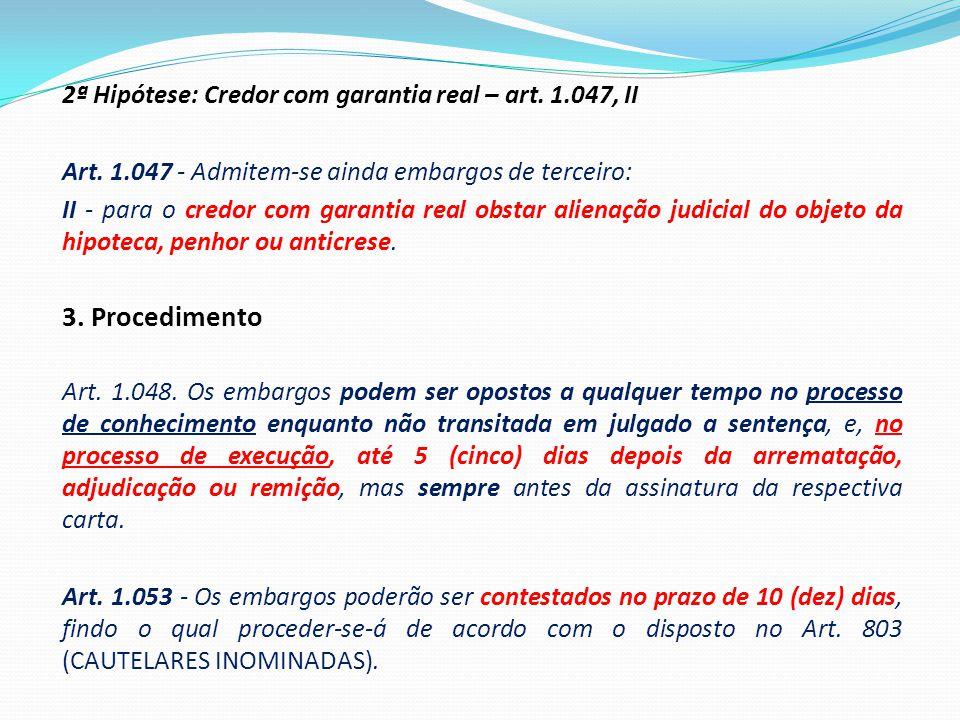 3. Procedimento 2ª Hipótese: Credor com garantia real – art. 1.047, II